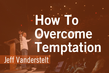 JeffVandersteltOvercomeTemptation