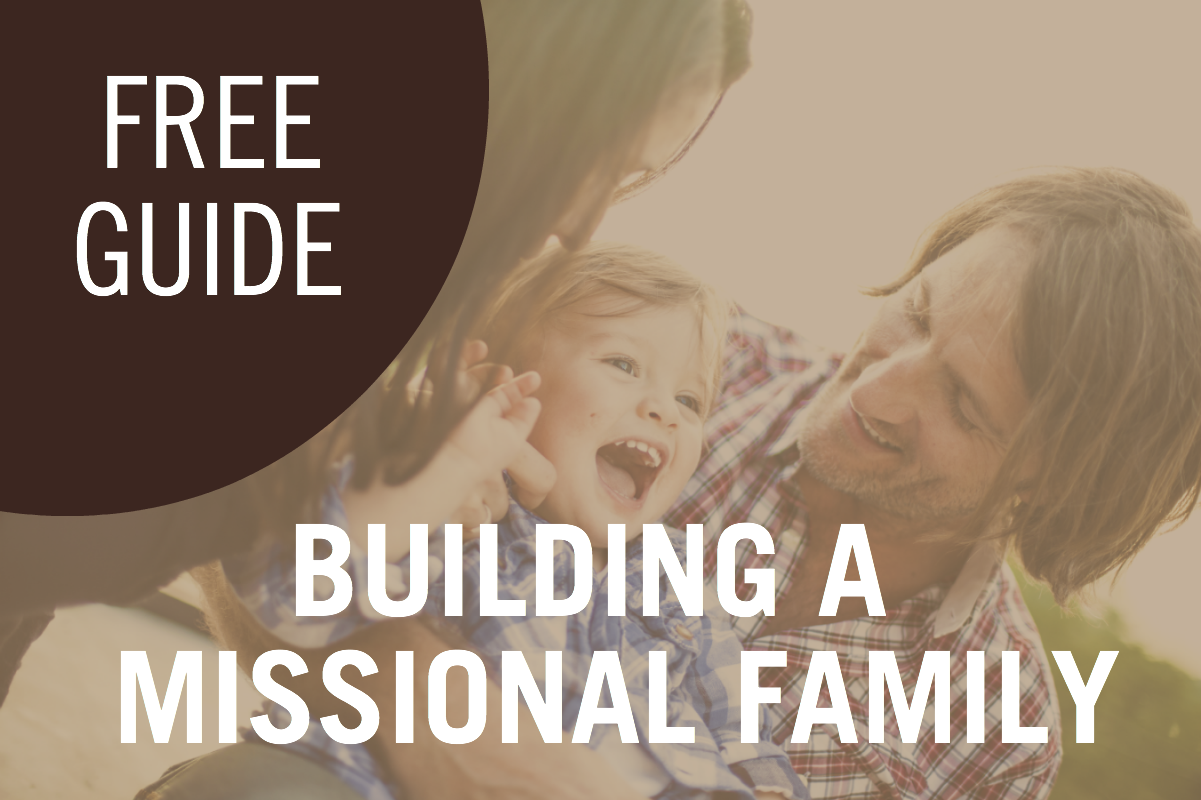 Free Guide: Building A Missional Family